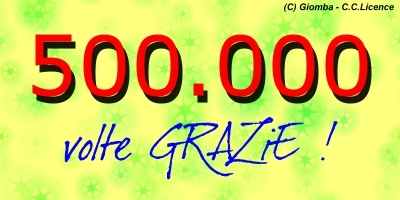 500.000 VISITE : 500.000 VOLTE GRAZIE !