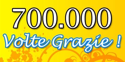 700.000 VISITE : 700.000 VOLTE GRAZIE !