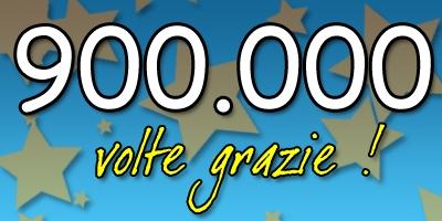 900.000 VISITE : 900.000 VOLTE GRAZIE !